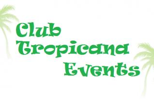 Club Tropicana Events